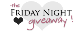 Friday Night Giveaway ! Hurray!
